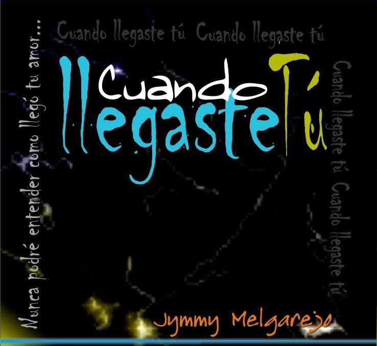Caratula 2 CD Jymmy Melgarejo Llegaste tú...