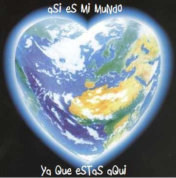 asi es mi mundo Tu eres mi mundo