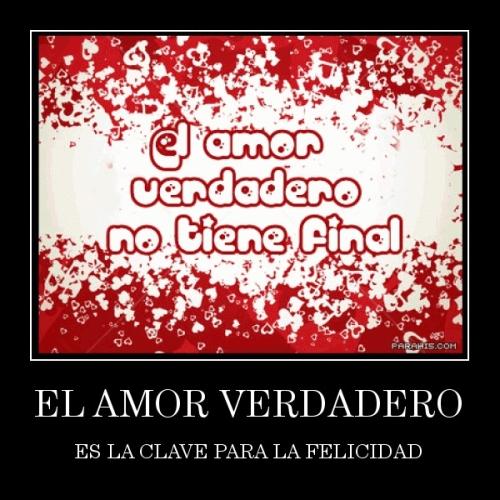 desmotivaciones.mx EL AMOR VERDADERO ES LA CLAVE PARA LA FELICIDAD 133771915429 El Amor Verdadero