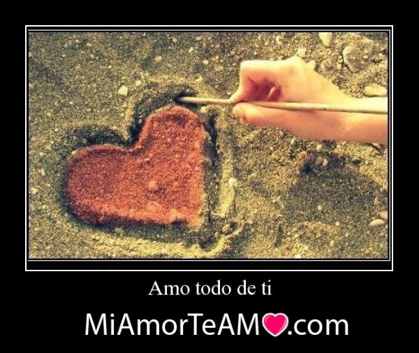 amo todo de ti