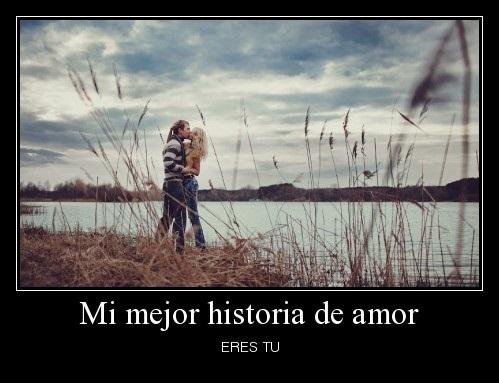eres tu Mi mejor historia de amor