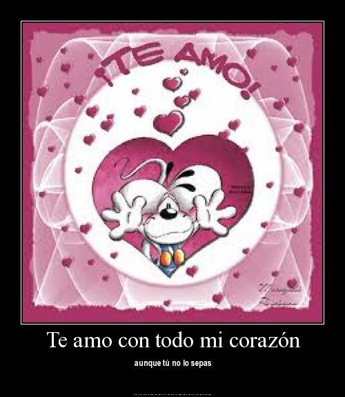 Te amo con todo mi corazón | Mi amor... Te amo !