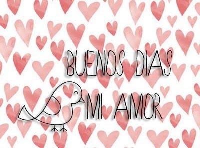 Buenos dias mi amor