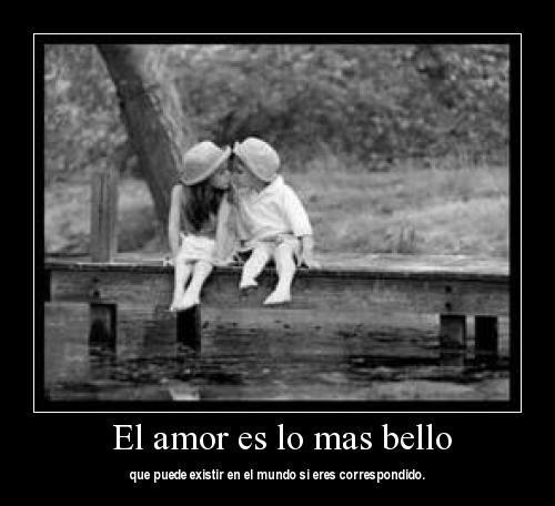 El amor es lo mas bello